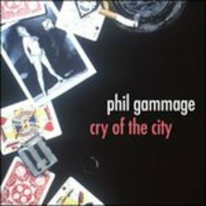 Cry of the City - CD Audio di Phil Gammage