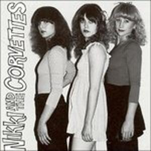 Nikki and the Corvettes - Vinile LP di Nikki & the Corvettes