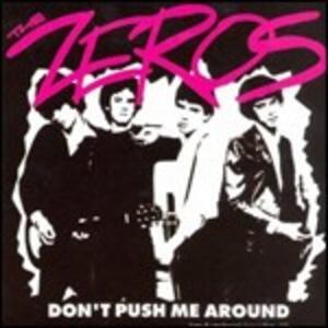 Don't Push Me Around - CD Audio di Zeros
