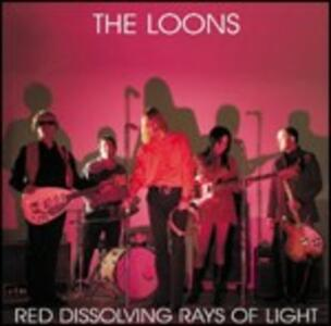 Red Dissolving Rays of Light - CD Audio di Loons