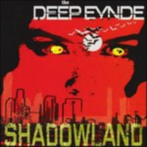 Shadowland - CD Audio di Deep Eynde