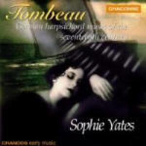 Tombeau. Musica tedesca per clavicembalo del XVII secolo - CD Audio di Sophie Yates