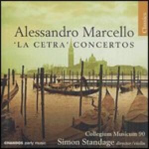 La cetra. Concerti - CD Audio di Alessandro Marcello,Simon Standage,Collegium Musicum 90