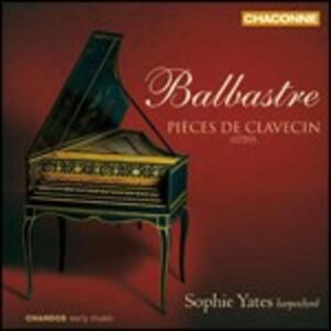 Pezzi per clavicembalo - CD Audio di Sophie Yates,Claude Benigne Balbastre