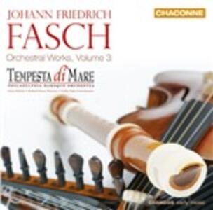 Opere orchestrali vol.3 - CD Audio di Johann Friedrich Fasch