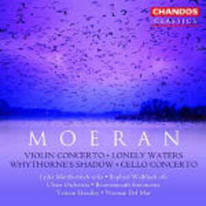 Concerto per violino - Lonely Waters - Concerto per violoncello - Whythorne's Shadow - CD Audio di Ernest John Moeran