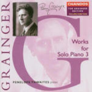 Musica per pianoforte vol.3 - CD Audio di Percy Grainger