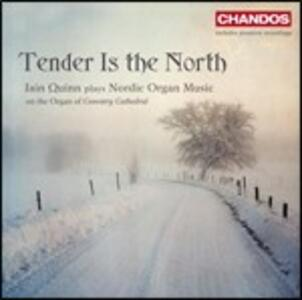 Tender Is the North. Musica per organo - CD Audio di Iain Quinn