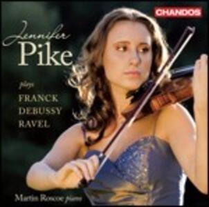 Sonate per violino - CD Audio di Claude Debussy,Maurice Ravel,César Franck,Jennifer Pike