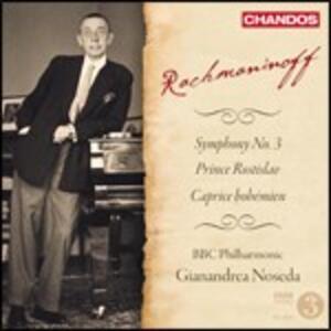 Sinfonia n.3 - Prince Rotislav - Caprice bohémien - CD Audio di Sergej Vasilevich Rachmaninov,BBC Philharmonic Orchestra,Gianandrea Noseda