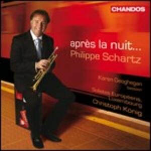 Après la nuit... Concerti per tromba - CD Audio di Philippe Schartz