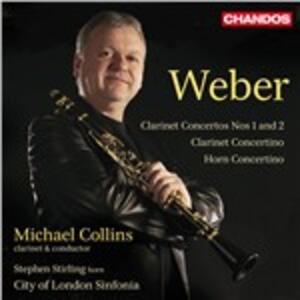 Concerti per clarinetto n.1, n.2 - Concertino per corno - CD Audio di Carl Maria Von Weber,Michael Collins,City of London Sinfonia,Stephen Stirling