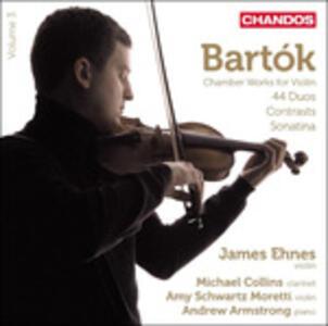 Opere per Violino e Piano vol.3 - CD Audio di Bela Bartok,James Ehnes