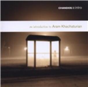 An Introduction to Khachaturian - CD Audio di Aram Khachaturian