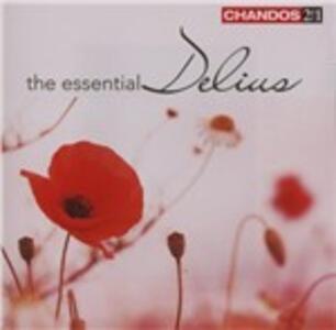 The Essential Delius - CD Audio di Frederick Delius