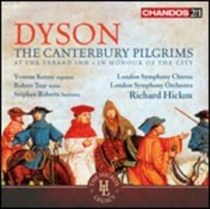 The Canterbury Pilgrims - CD Audio di Richard Hickox,London Symphony Orchestra,Robert Tear,Yvonne Kenny,George Dyson