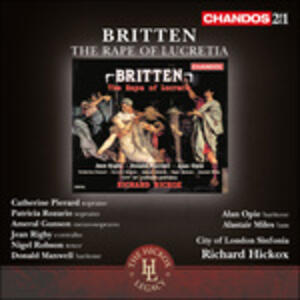 The Rape of Lucretia - CD Audio di Benjamin Britten,Richard Hickox,Catherine Pierard,Jean Rigby