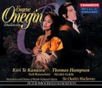 Eugene Onegin - CD Audio di Pyotr Il'yich Tchaikovsky,Kiri Te Kanawa,Thomas Hampson,Sir Charles Mackerras