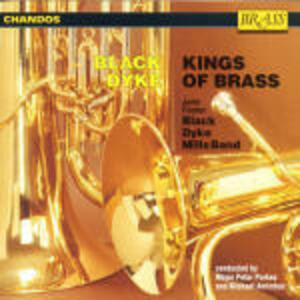 Kings of Brass - CD Audio di John Foster Black Dyke Mills Band