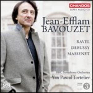 Musica per pianoforte e orchestra - SuperAudio CD ibrido di Claude Debussy,Jules Massenet,Maurice Ravel,BBC Symphony Orchestra,Jean-Efflam Bavouzet