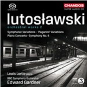Sinfonia n.4 - Concerto per pianoforte - Variazioni - SuperAudio CD ibrido di Witold Lutoslawski,BBC Symphony Orchestra,Louis Lortie,Edward Gardner