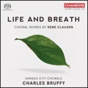 Life and Breath. Opere corali - SuperAudio CD ibrido di René Clausen