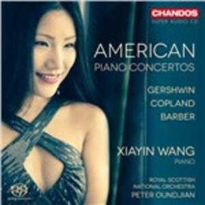American Piano Concertos - SuperAudio CD ibrido di George Gershwin,Aaron Copland,Samuel Barber,Xiayin Wang