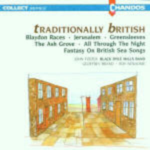 Traditionally British - CD Audio di John Foster Black Dyke Mills Band