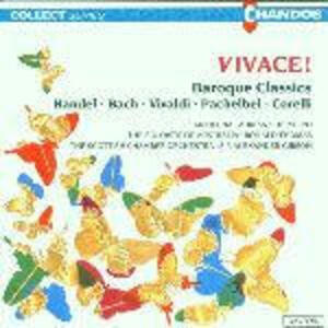 Vivace! Baroque Classics - CD Audio di Johann Sebastian Bach,Arcangelo Corelli,Antonio Vivaldi,Johann Pachelbel,Georg Friedrich Händel