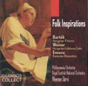 Folk Inspirations - CD Audio di Bela Bartok,George Enescu,Leo Weiner,Neeme Järvi,Philharmonia Orchestra,Royal Scottish National Orchestra