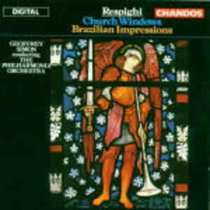 Vetrate di chiesa - CD Audio di Ottorino Respighi