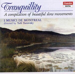 Tranquillity. Movimenti lenti - CD Audio di Musici di Montreal