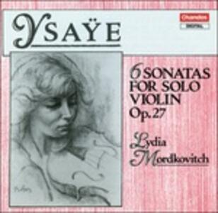 Sonate per violino - CD Audio di Eugene-Auguste Ysaÿe,Lydia Mordkovitch
