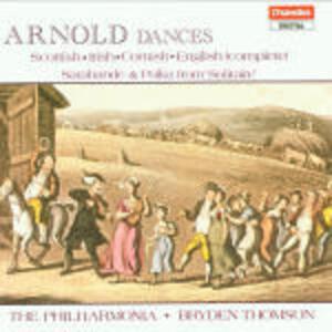 Danze - CD Audio di Philharmonia Orchestra,Malcolm Arnold,Bryden Thomson