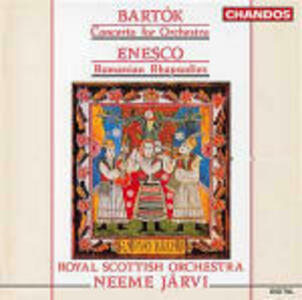 Concerto per orchestra / Rapsodie rumene - CD Audio di Bela Bartok,George Enescu,Neeme Järvi,Royal Scottish National Orchestra