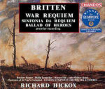 War Requiem - Sinfonia da Requiem - CD Audio di Benjamin Britten,Richard Hickox,London Symphony Orchestra,John Shirley-Quirk,Philip Langridge,Heather Harper