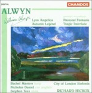 Lyra Angelica - Pastoral Fantasia - Autumn Legend - CD Audio di William Alwyn,Rachel Masters
