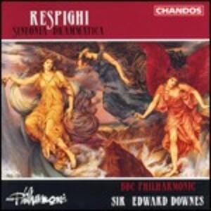 Sinfonia drammatica - CD Audio di Ottorino Respighi,Sir Edward Downes,BBC Philharmonic Orchestra
