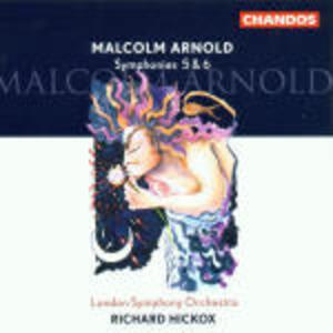 Sinfonie n.5, n.6 - CD Audio di Richard Hickox,London Symphony Orchestra,Malcolm Arnold