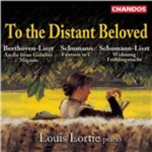 To the Distant Beloved - CD Audio di Louis Lortie