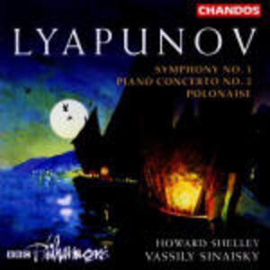 Sinfonia n.1 - Concerto per pianoforte n.2 - CD Audio di BBC Philharmonic Orchestra,Vassily Sinaisky,Howard Shelley,Sergei Mikhaylovich Lyapunov