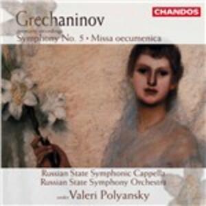 Sinfonia n.5 - Messa Ecumen - CD Audio di Alexander Tikhonovich Grechaninov