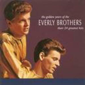 The Golden Years - CD Audio di Everly Brothers