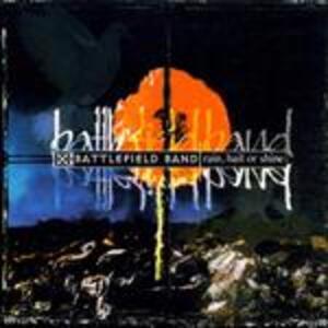 Rain, Hail or Shine - CD Audio di Battlefield Band