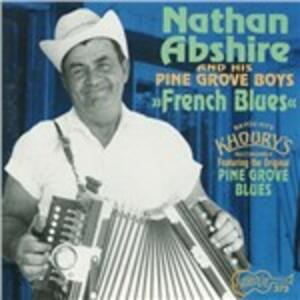 French Blues - CD Audio di Nathan Abshire,Pine Grove Boys