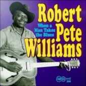 CD Vol.2. When a Man Takes the Blues Robert Pete Williams