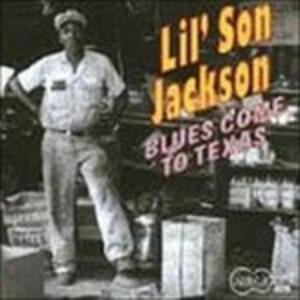 Blues Come to Texas - CD Audio di Lil Son Jackson