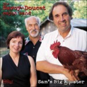 Sam's Big Rooster - CD Audio di Savoy-Doucet Cajun Band
