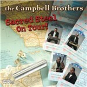 Sacred Steel on Tour - CD Audio di Campbell Brothers
