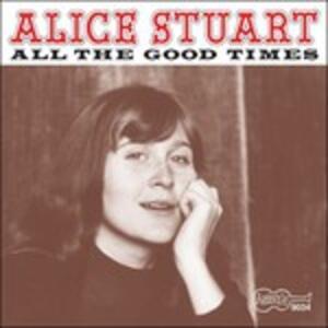 All the Good Times - CD Audio di Alice Stuart